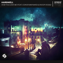 How You Love Me (feat. Conor Maynard & Snoop Dogg)/Hardwell