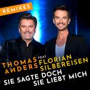 Sie sagte doch sie liebt mich (feat. Florian Silbereisen) [Remixes]/Thomas Anders