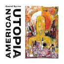 American Utopia (Deluxe Edition)/David Byrne