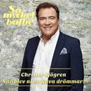 Var blev ni av ljuva drömmar?/Christer Sjögren