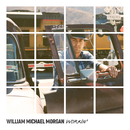 Workin'/William Michael Morgan
