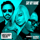 Say My Name (feat. Bebe Rexha & J Balvin) [Corey James Remix]/David Guetta