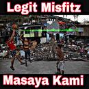 Masaya Kami/Legit Misfitz