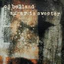Sugar Is Sweeter/CJ Bolland