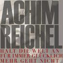 Halt die Welt an (für immer glücklich - mehr geht nicht)/Achim Reichel