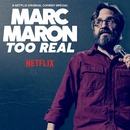 Too Real/Marc Maron