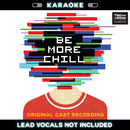Be More Chill (Karaoke Version)/Be More Chill