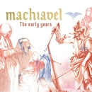The Early Years/Machiavel