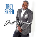 Just Worship (Live)/Troy Sneed