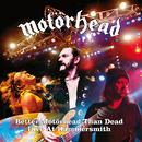 Better Motörhead Than Dead (Live At Hammersmith)/Motörhead