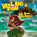 Life Sucks... Let's Dance!/Reel Big Fish