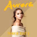 Thinkin Bout U/Aurora