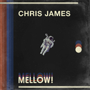 MELLOW!/Chris James