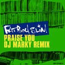 Praise You (DJ Marky Remix)/Fatboy Slim