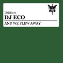 And We Flew Away/DJ Eco