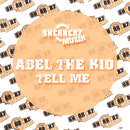 Tell Me/Abel The Kid