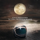 The Stars, The Oceans & The Moon/Echo & The Bunnymen