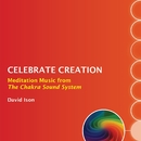 Celebrate Creation: Meditation Music from The Chakra Sound System/David Ison