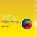 Celebrate Resolution: Meditation Music from The Chakra Sound System/David Ison
