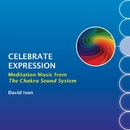 Celebrate Expression: Meditation Music from The Chakra Sound System/David Ison