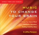 Music To Change Your Brain/Dr. Jeffrey Thompson