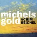 Michels Gold (Deluxe Edition)/Achim Reichel
