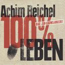 100% Leben (Live)/Achim Reichel