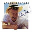 Oh Ha! (Bonus Tracks Edition)/Achim Reichel