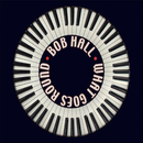 What Goes Around Comes Around/Bob Hall