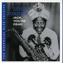 Jack, You're Dead: The Essential Blue Archive/Louis Jordan