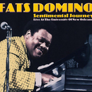 Sentimental Journey (Live at the University of New Orleans)/Fats Domino