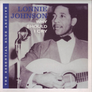 The Essential Blue Archive: Why Should I Cry/Lonnie Johnson
