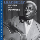 The Essential Blue Archive: Diggin' My Potatoes/Lead Belly