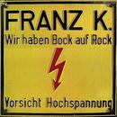 Wir haben Bock auf Rock / Geh zum Teufel/Franz K.