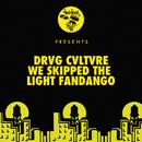 We Skipped The Light Fandango/Drvg Cvltvre