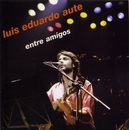 Entre amigos (Live)/Luis Eduardo Aute
