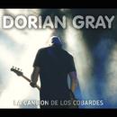 La cancion de los cobardes/Dorian Gray
