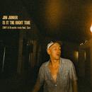 Is It The Right Time (Zdot & Krunchie Remix) [feat. Eyez]/Jim Junior