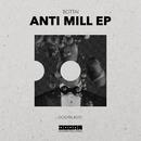 Anti Mill EP/Bottai