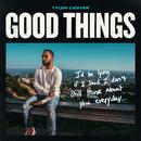 Good Things/Tyler Carter