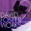 David Foster Works 2/Various Artists