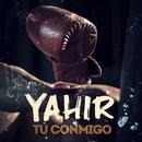 Tú Conmigo/Yahir