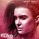 I Won't Fake It (feat. Philippe Heithier)/Huko