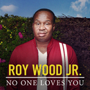 No One Loves You/Roy Wood Jr.