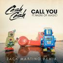 Call You (feat. Nasri of MAGIC!) [Zack Martino Remix]/Cash Cash