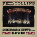 Serious Hits...Live! (2019 Remaster)/Phil Collins