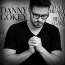 Tell Your Heart To Beat Again/Danny Gokey