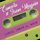 Cuando zarpa el amor (feat. Juan Magán)/Camela