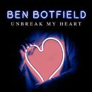Un-Break My Heart/Ben Botfield