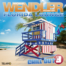 Florida Lounge Chill Out, Vol. 3/Michael Wendler